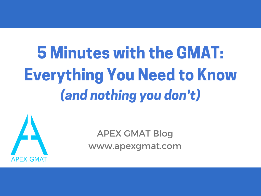 5 minutes with the gmat test: everything that you need to know
