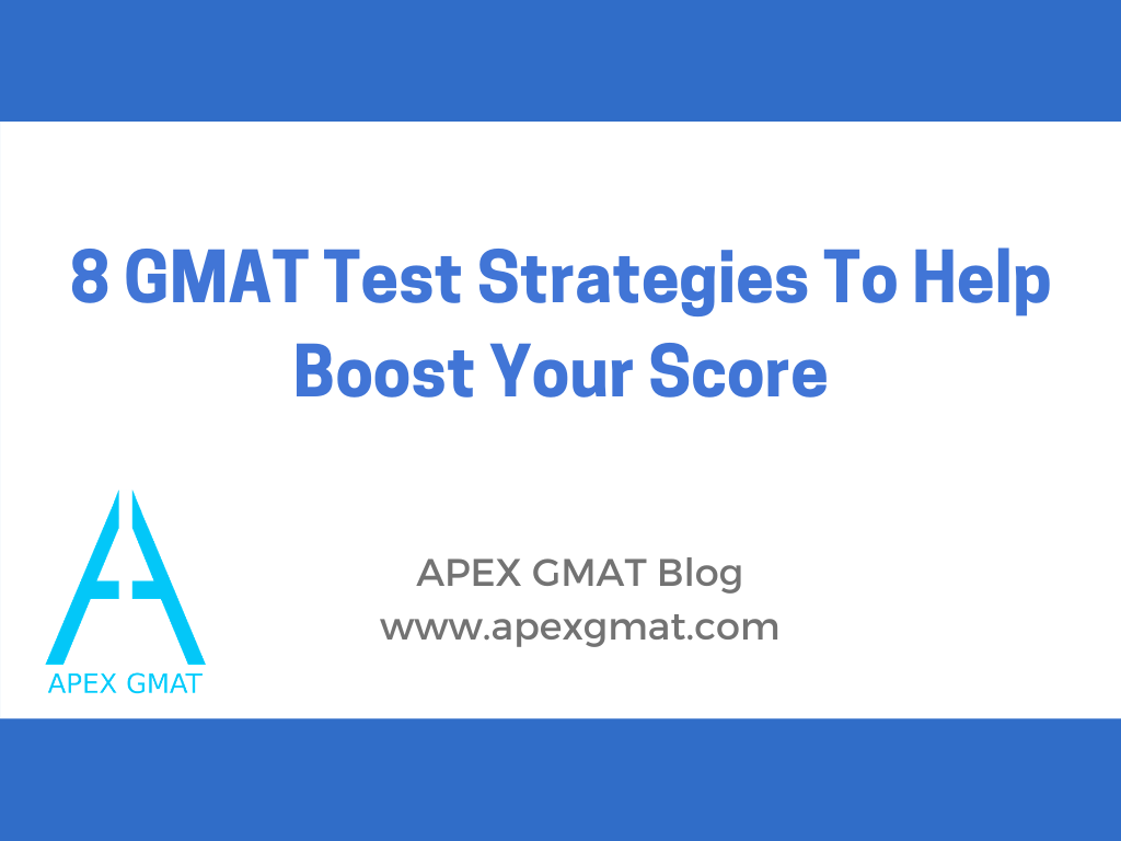 8 GMAT Test Strategies To Help Boost Your Score