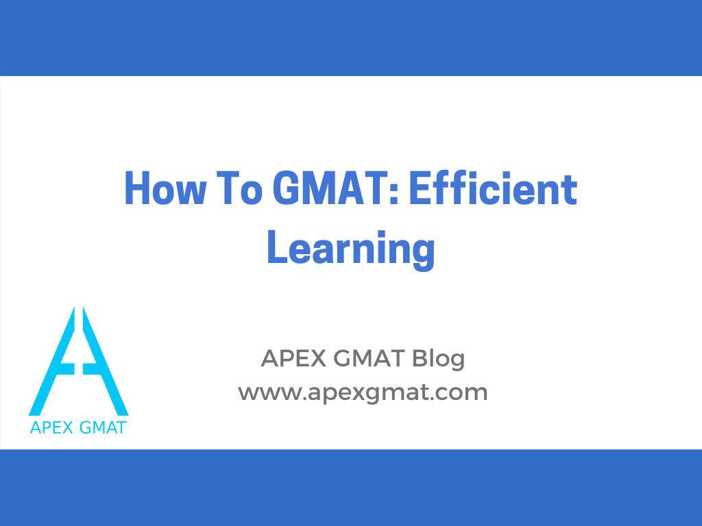 how to gmat efficient learning