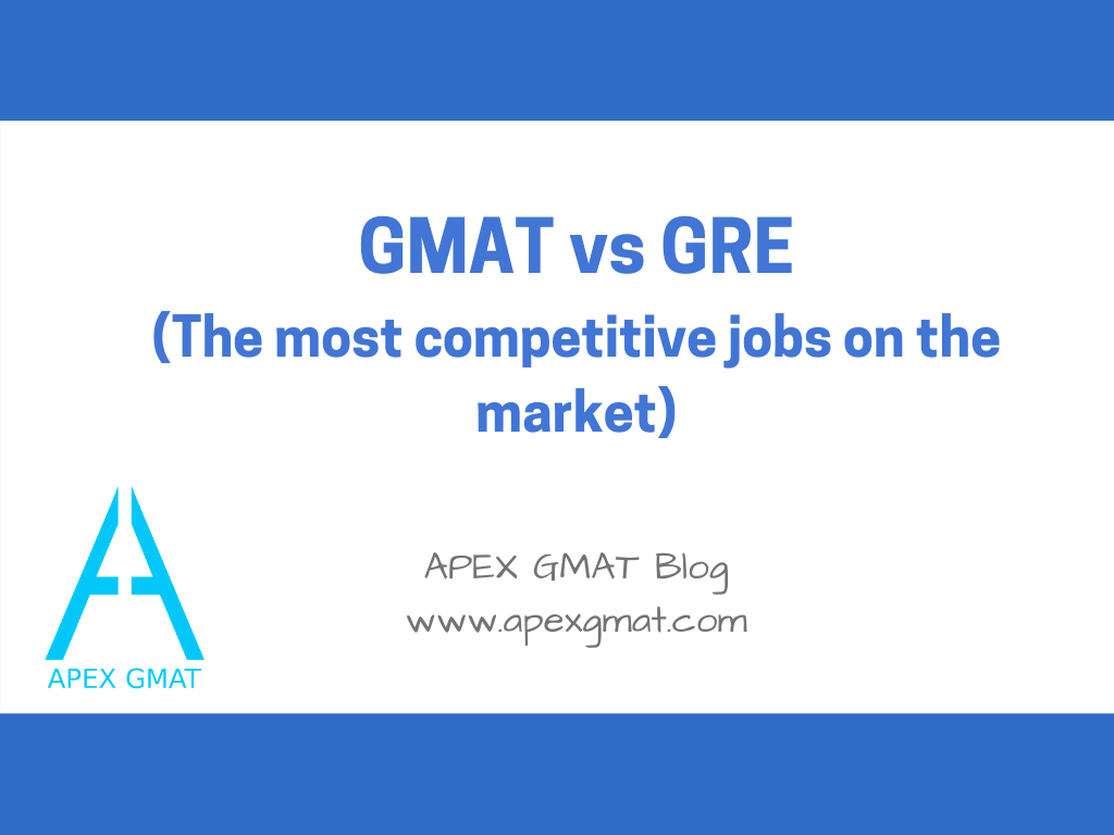 gmat vrs gre competitive jobs on the market