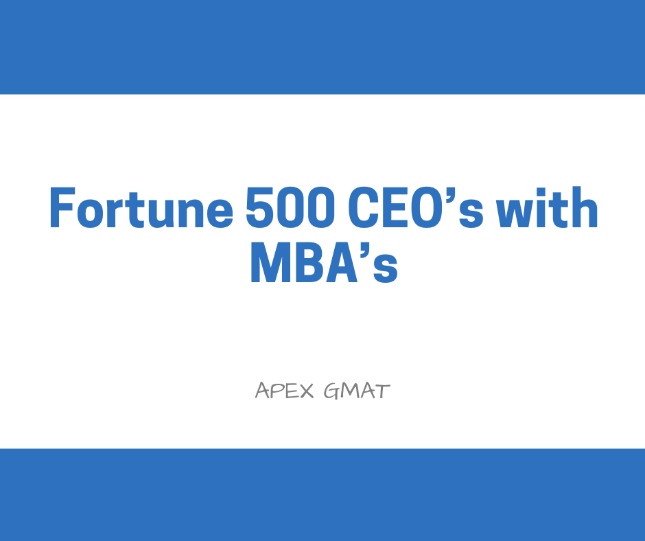 Fortune 500 CEO's with MBA's