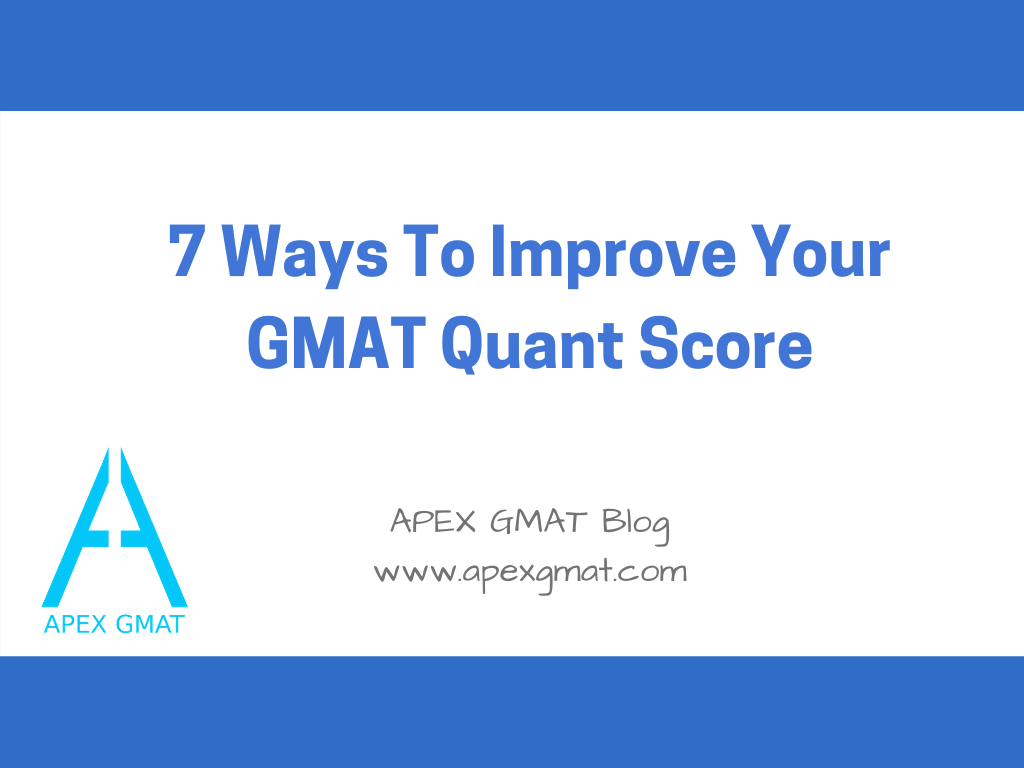 7 ways to improve your gmat quant score