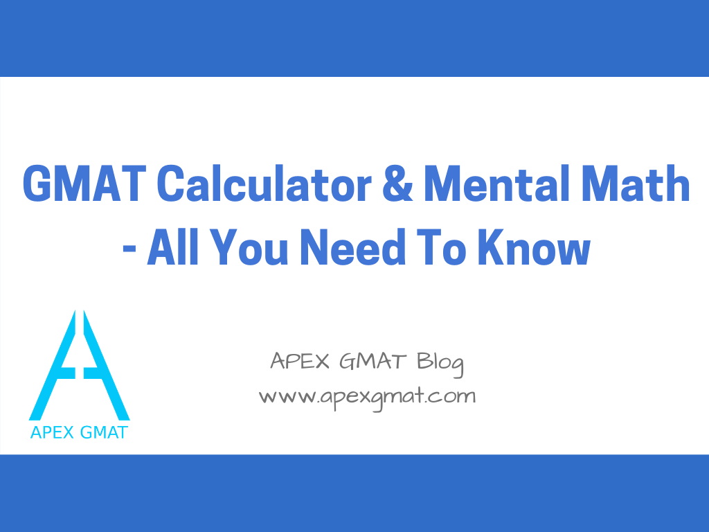 GMAT calculator and mental math