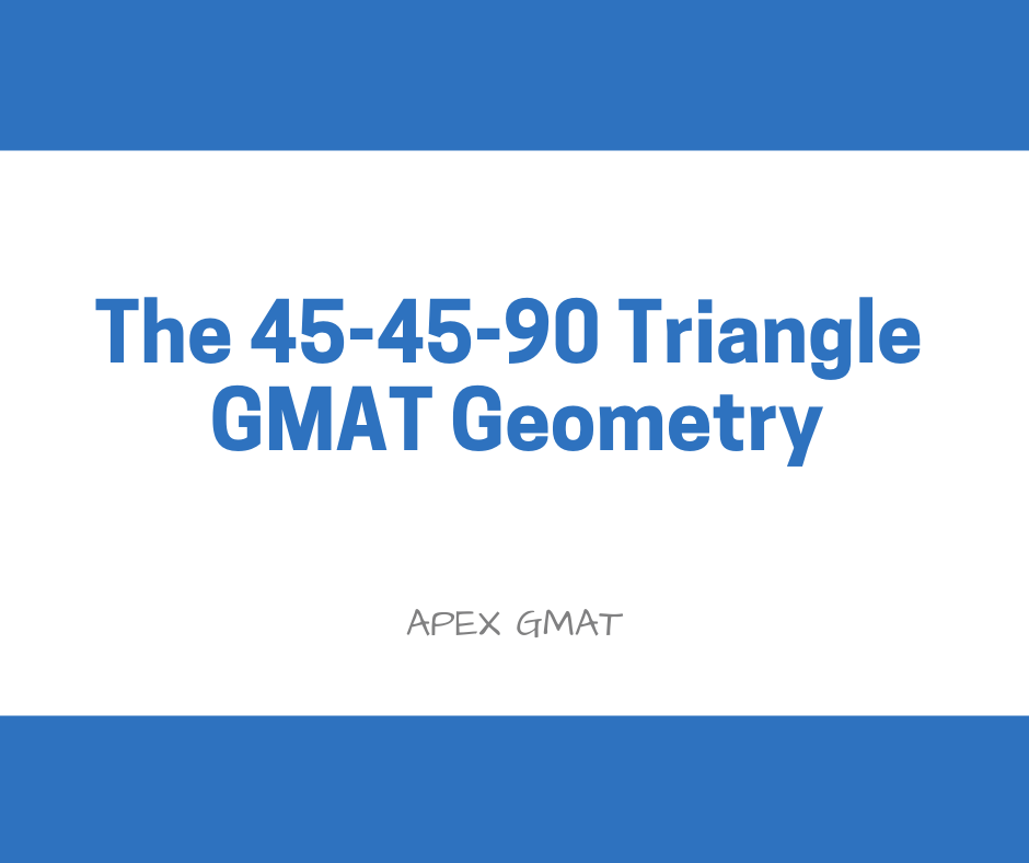 45-45-90 triangle on the GMAT