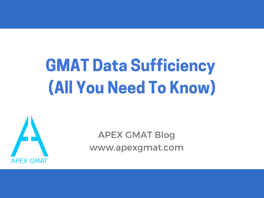 Intro to GMAT Data Sufficiency- All you'll need to know