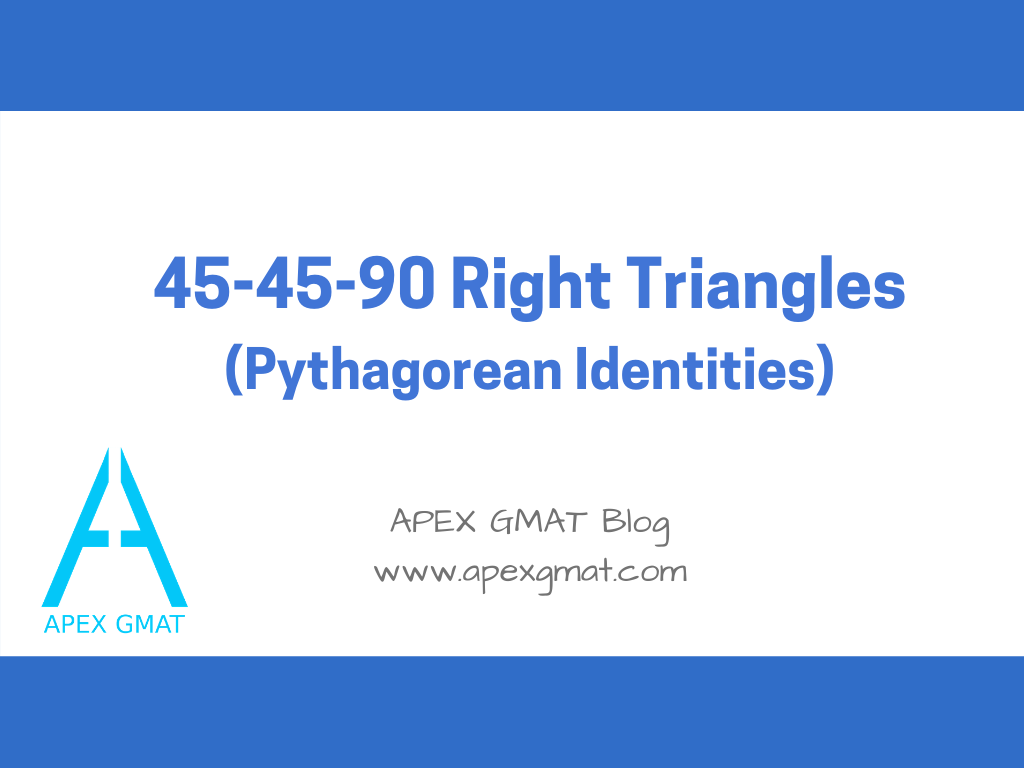 45-45-90 triangles on the gmat