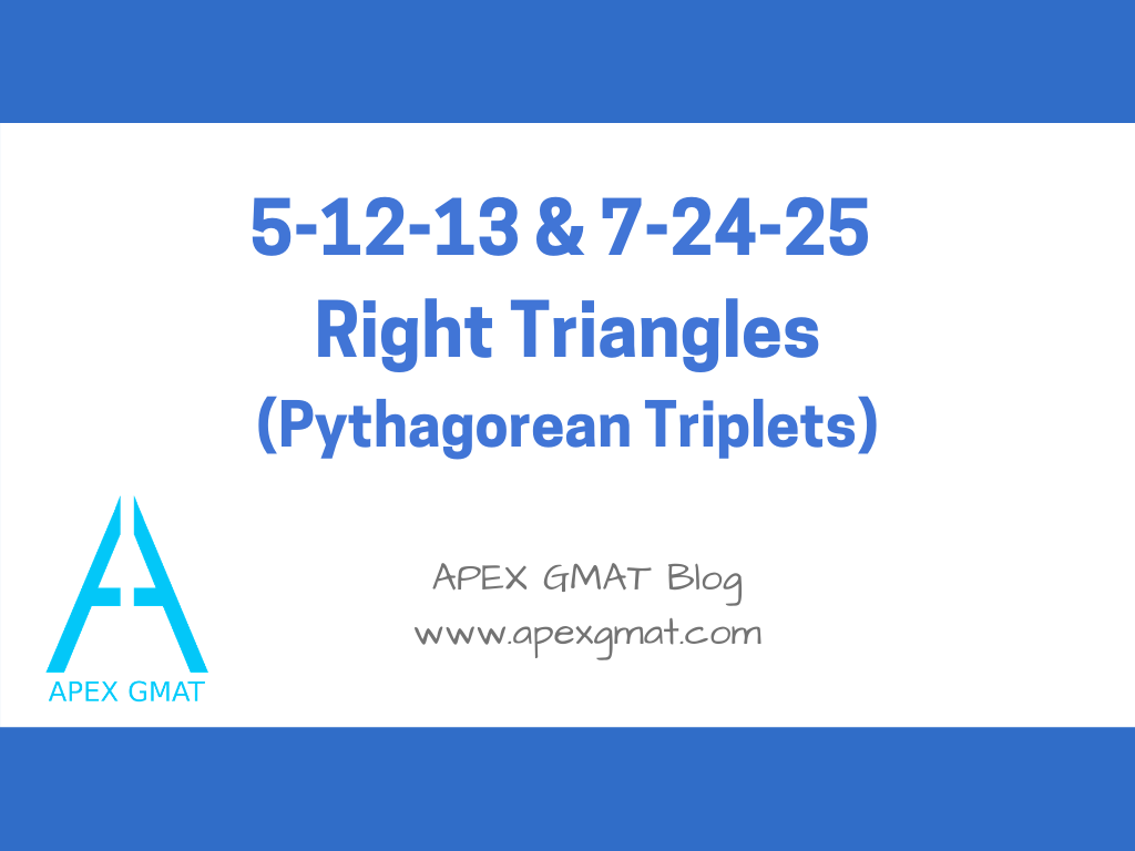 5-12-13 and 7-24-25 triangles on the gmat