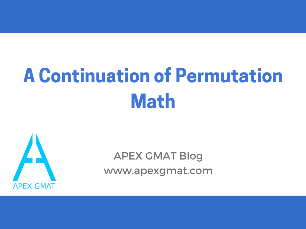 A continuation of permutation math on the GMAT