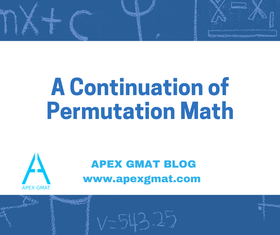 A Continuation of GMAT Permutation Math