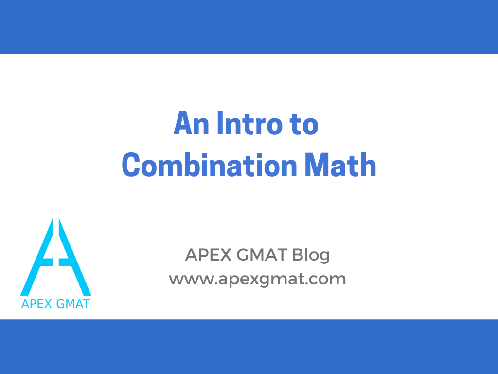 An Intro to Combination Math GMAT Article