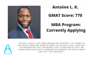 Antoine scored a 770 on the gmat after working with a dedicated apex gmat instructor