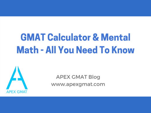 GMAT Calculator & Mental Math - All You Need To Know