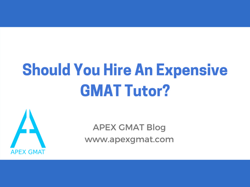Should You Hire An Expensive GMAT Tutor?