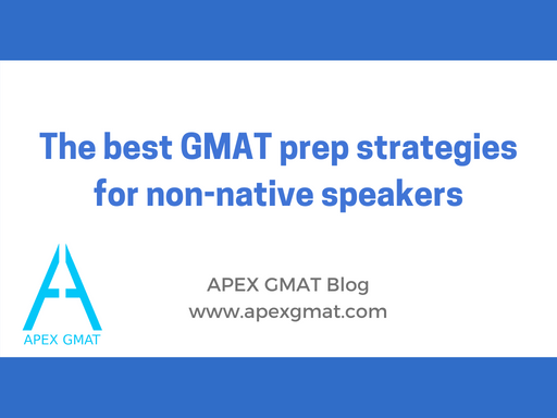 The best GMAT prep strategies for non-native speakers