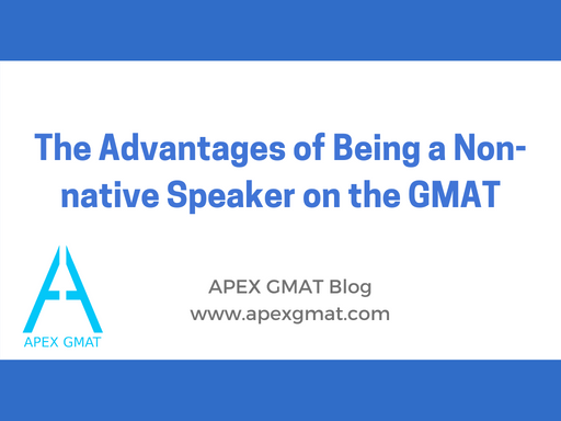 The Advantages of Being a Non-native Speaker on the GMAT