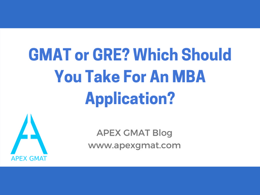 GMAT or GRE? Which Should You Take For An MBA Application?