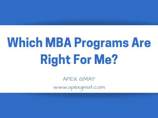 Which MBA Programs Are Right For Me?