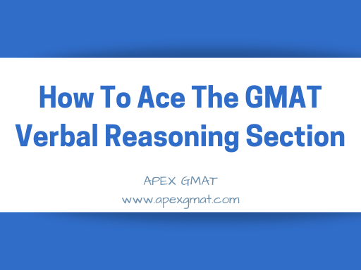 How To Ace The GMAT Verbal Reasoning Section